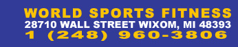 World Sports Fitness 50240 Dennis Court Wixom MI